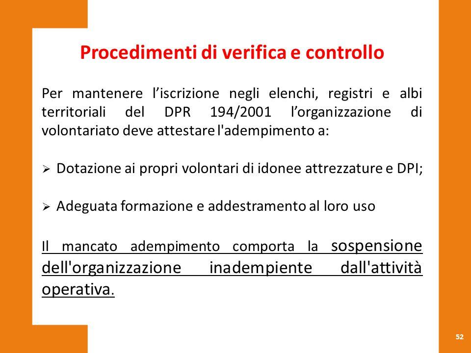 52 Procedimenti di verifica e controllo Per mantenere l'iscrizione negli elenchi, registri e albi territoriali del DPR 194/2001 l'organizzazione di vo