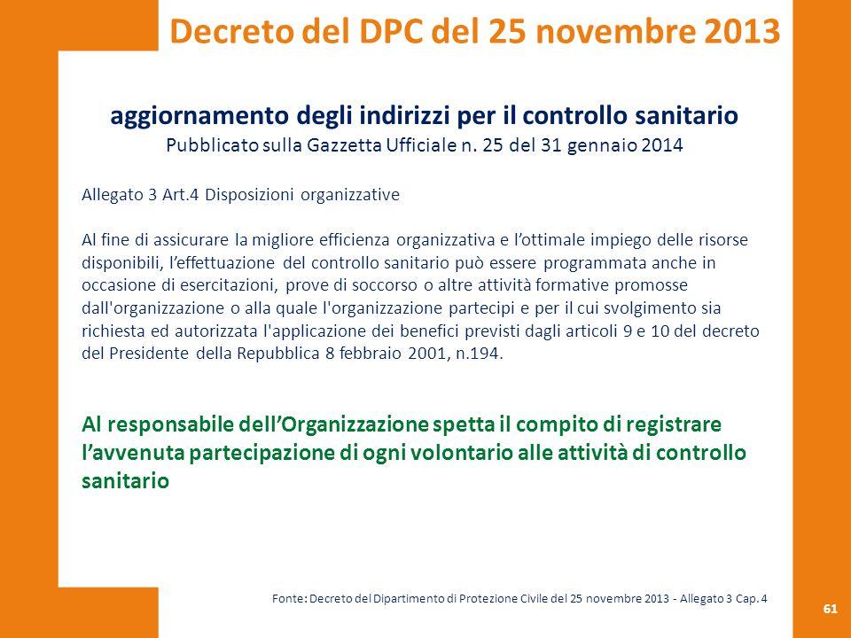 61 aggiornamento degli indirizzi per il controllo sanitario Pubblicato sulla Gazzetta Ufficiale n. 25 del 31 gennaio 2014 Allegato 3 Art.4 Disposizion