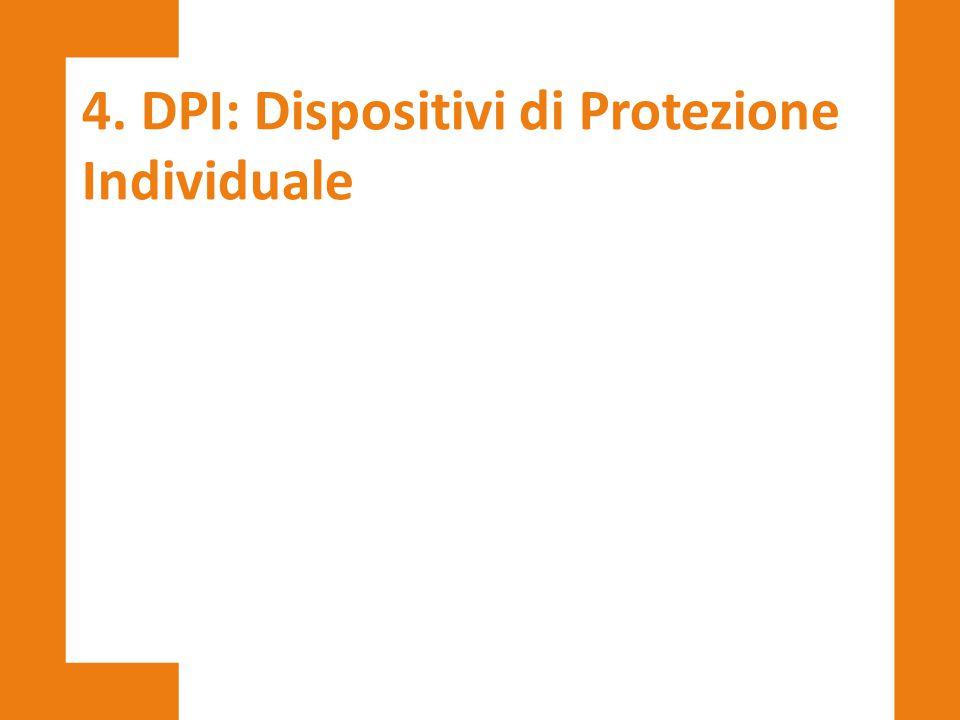 4. DPI: Dispositivi di Protezione Individuale