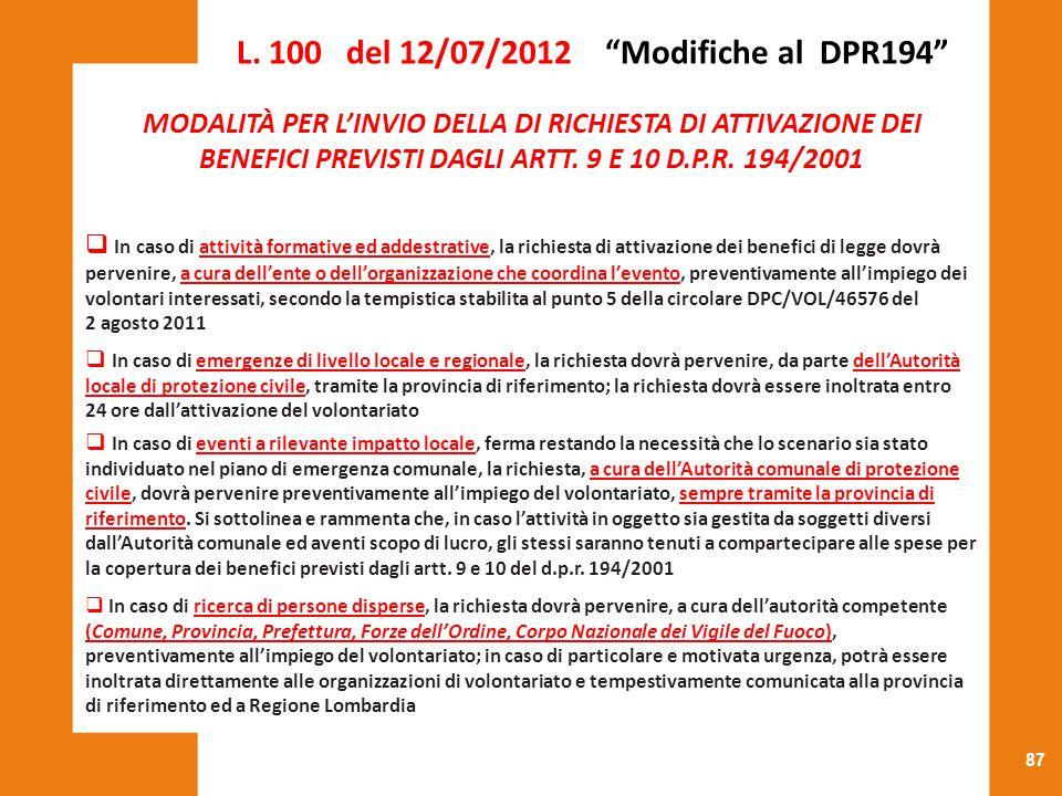 87 MODALITÀ PER L'INVIO DELLA DI RICHIESTA DI ATTIVAZIONE DEI BENEFICI PREVISTI DAGLI ARTT. 9 E 10 D.P.R. 194/2001  In caso di attività formative ed