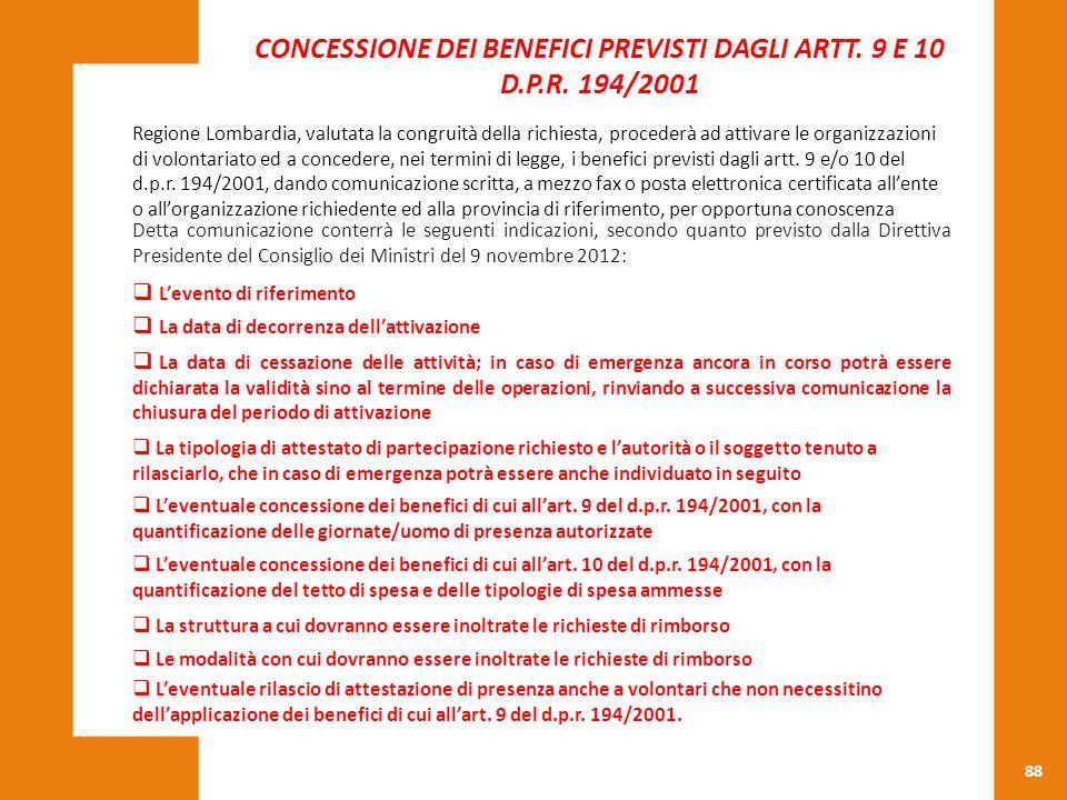88 CONCESSIONE DEI BENEFICI PREVISTI DAGLI ARTT. 9 E 10 D.P.R. 194/2001 Regione Lombardia, valutata la congruità della richiesta, procederà ad attivar