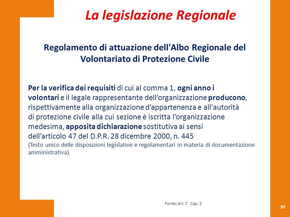 97 Regolamento di attuazione dell'Albo Regionale del Volontariato di Protezione Civile Per la verifica dei requisiti di cui al comma 1, ogni anno i vo