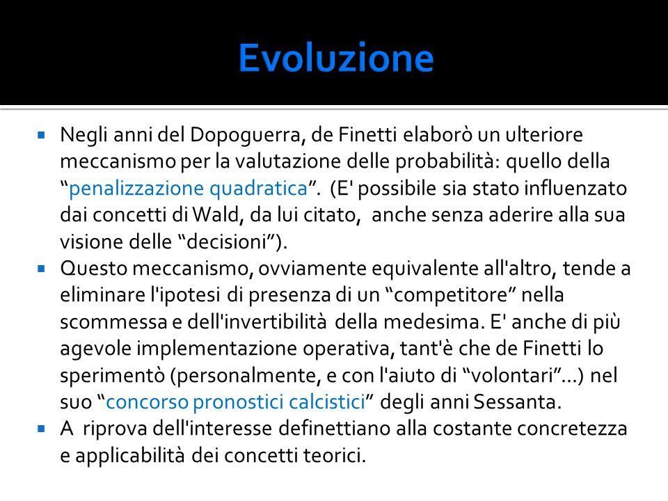 """ Negli anni del Dopoguerra, de Finetti elaborò un ulteriore meccanismo per la valutazione delle probabilità: quello della """"penalizzazione quadratica"""""""