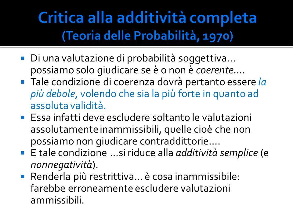 Di una valutazione di probabilità soggettiva… possiamo solo giudicare se è o non è coerente….  Tale condizione di coerenza dovrà pertanto essere la