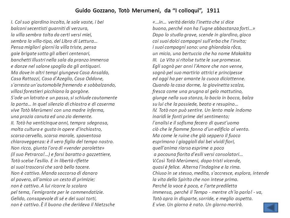 """Guido Gozzano, Totò Merumeni, da """"I colloqui"""", 1911 I. Col suo giardino incolto, le sale vaste, i bei balconi secentisti guarniti di verzura, la villa"""