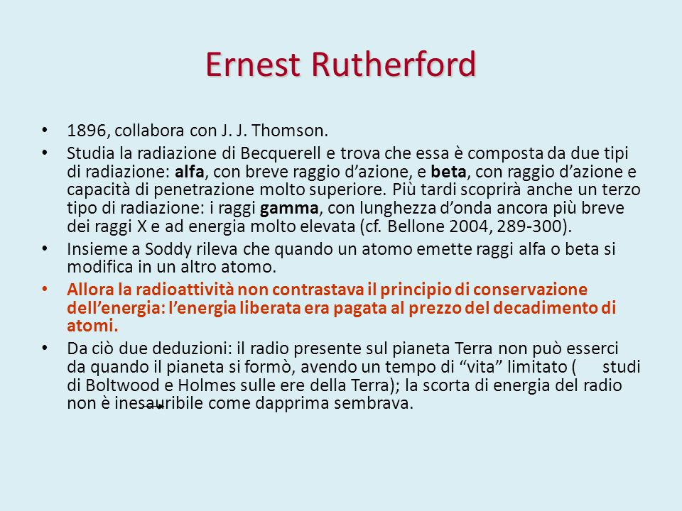 Ernest Rutherford 1896, collabora con J.J. Thomson.