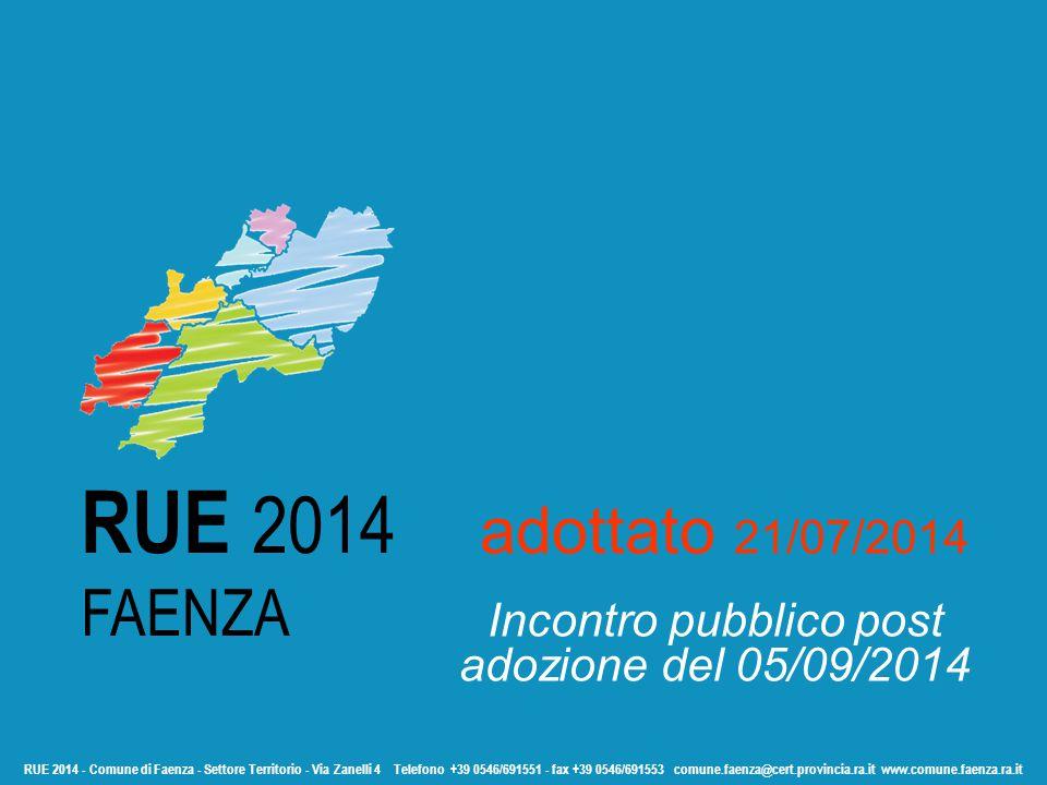RUE 2014 - Comune di Faenza - Settore Territorio - Via Zanelli 4 Telefono +39 0546/691551 - fax +39 0546/691553 comune.faenza@cert.provincia.ra.it www
