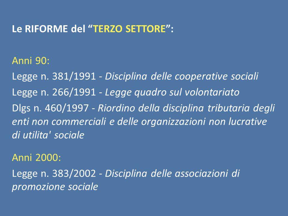 Le RIFORME del TERZO SETTORE : Anni 90: Legge n.