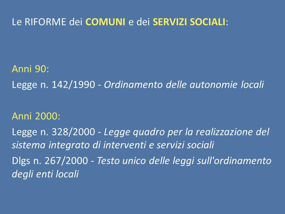 Le RIFORME dei COMUNI e dei SERVIZI SOCIALI: Anni 90: Legge n.