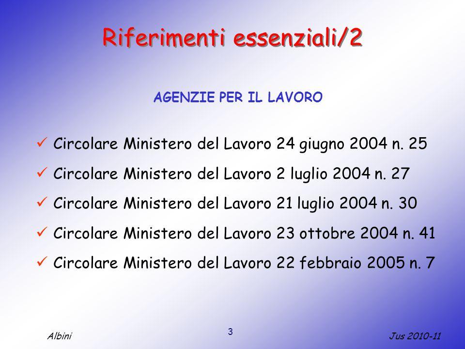 3 Jus 2010-11Albini Riferimenti essenziali/2 AGENZIE PER IL LAVORO Circolare Ministero del Lavoro 24 giugno 2004 n.