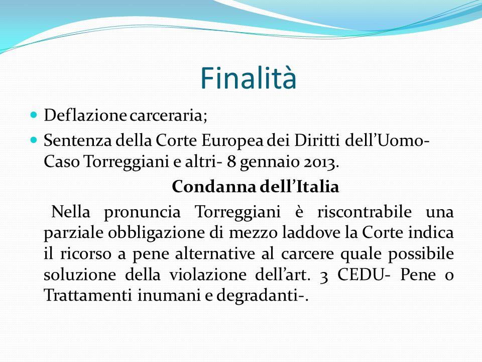 Finalità Deflazione carceraria; Sentenza della Corte Europea dei Diritti dell'Uomo- Caso Torreggiani e altri- 8 gennaio 2013.