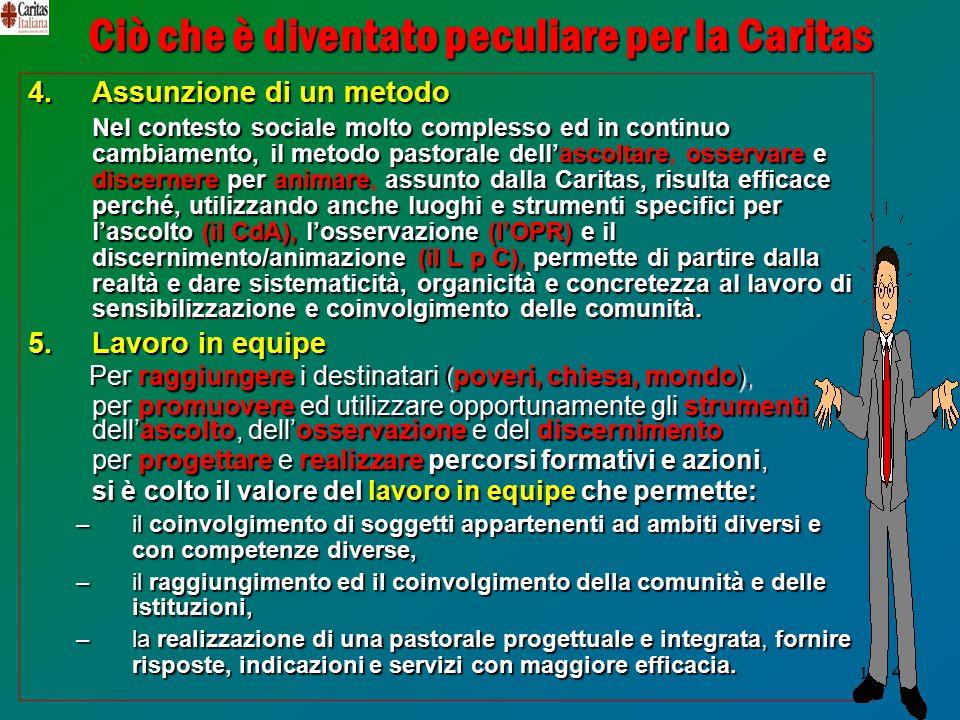 14 Ciò che è diventato peculiare per la Caritas 4.
