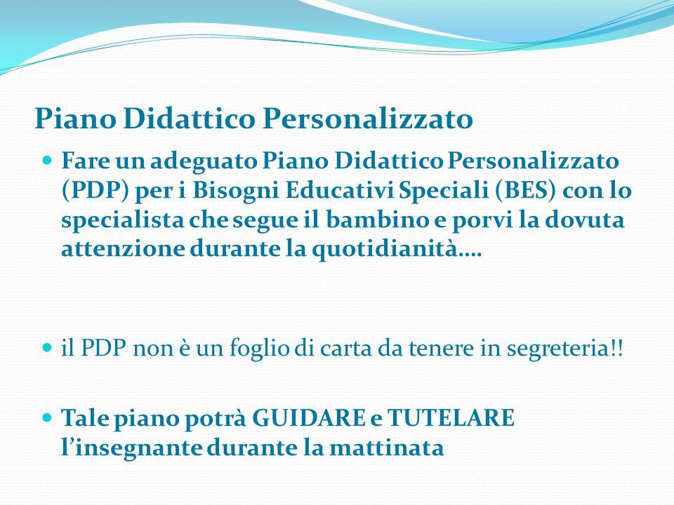 Piano Didattico Personalizzato Fare un adeguato Piano Didattico Personalizzato (PDP) per i Bisogni Educativi Speciali (BES) con lo specialista che seg