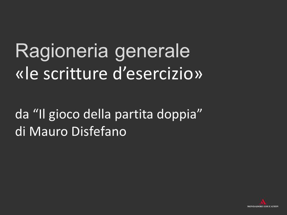 """Ragioneria generale «le scritture d'esercizio» da """"Il gioco della partita doppia"""" di Mauro Disfefano"""