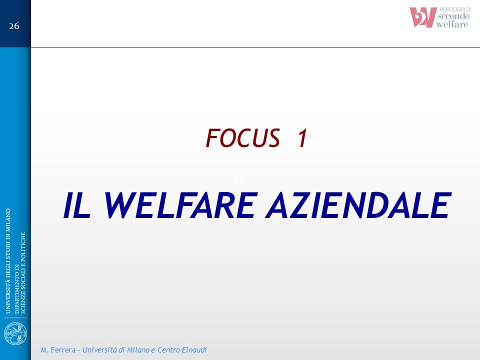 FOCUS 1 IL WELFARE AZIENDALE M. Ferrera – Università di Milano e Centro Einaudi 26