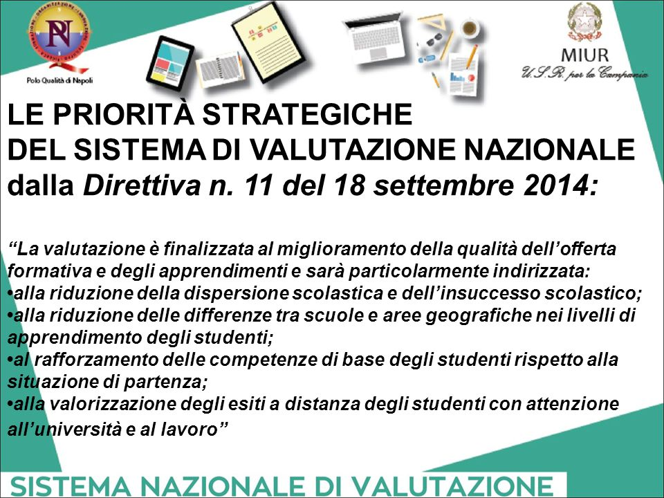 Le strutture nazionali per la valutazione  Inghilterra: OFSTED  Francia: Direction de l évaluation, de la prospective et de la performance  Svezia: National Board of Education  Spagna:INECSE  Italia: INVALSI