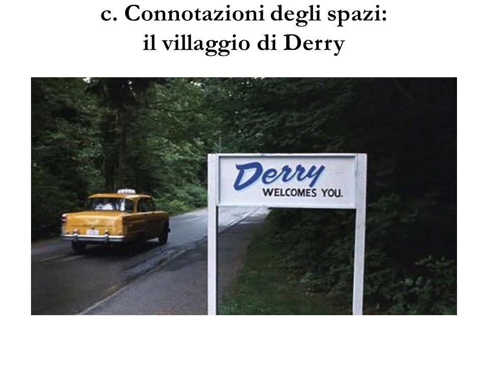 c. Connotazioni degli spazi: il villaggio di Derry
