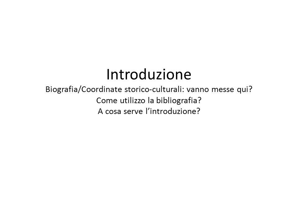 Introduzione Biografia/Coordinate storico-culturali: vanno messe qui.