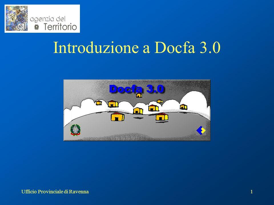 Ufficio Provinciale di Ravenna1 Introduzione a Docfa 3.0