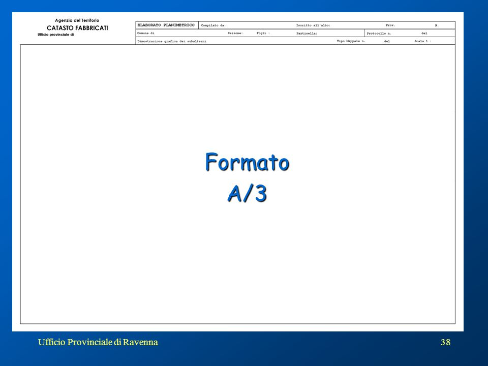Ufficio Provinciale di Ravenna38 FormatoA/3