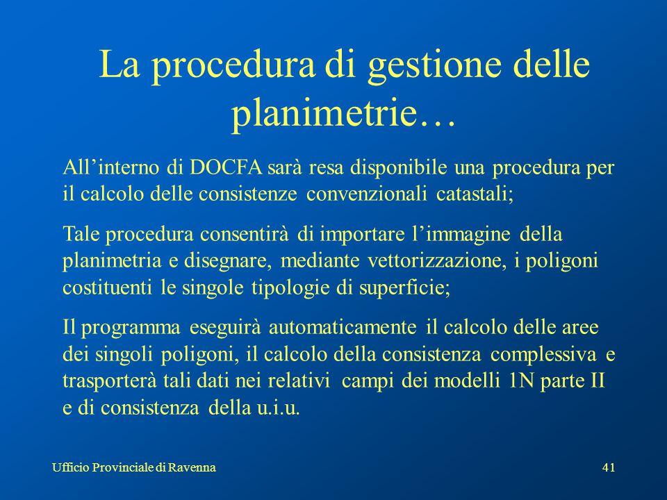 Ufficio Provinciale di Ravenna41 La procedura di gestione delle planimetrie… All'interno di DOCFA sarà resa disponibile una procedura per il calcolo d