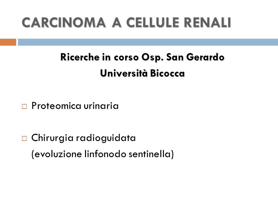 CARCINOMA A CELLULE RENALI Ricerche in corso Osp.