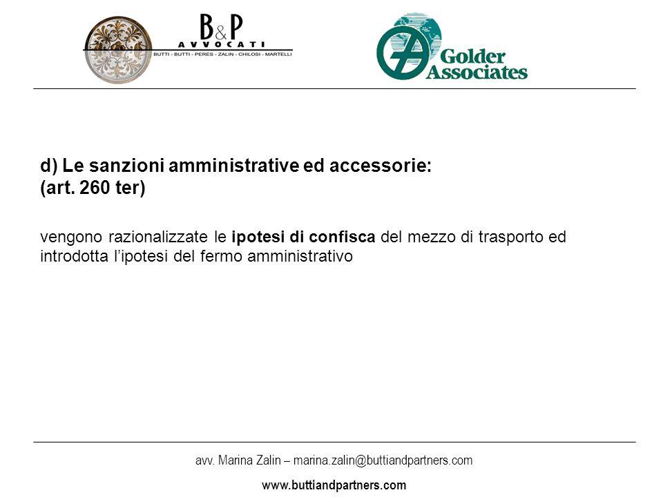 avv. Marina Zalin – marina.zalin@buttiandpartners.com www.buttiandpartners.com d) Le sanzioni amministrative ed accessorie: (art. 260 ter) vengono raz