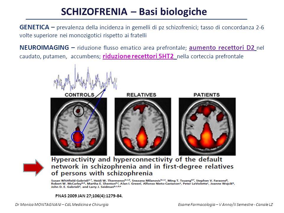 GENETICA – prevalenza della incidenza in gemelli di pz schizofrenici; tasso di concordanza 2-6 volte superiore nei monozigotici rispetto ai fratelli S