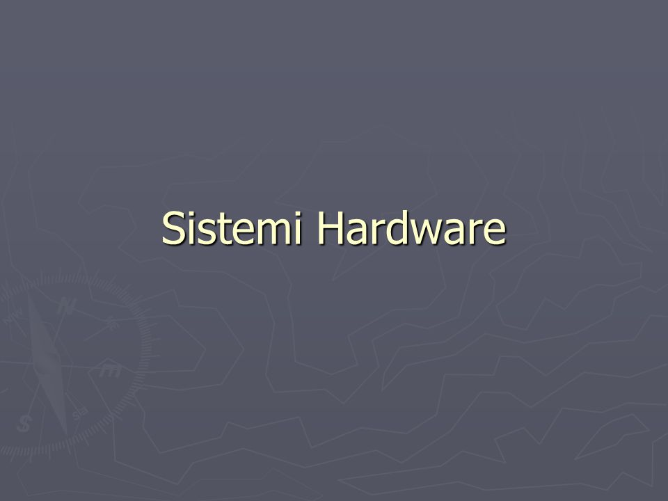 Sistemi Hardware