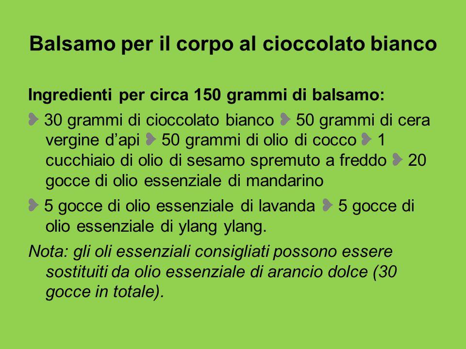 Balsamo per il corpo al cioccolato bianco Ingredienti per circa 150 grammi di balsamo: ❥ 30 grammi di cioccolato bianco ❥ 50 grammi di cera vergine d'api ❥ 50 grammi di olio di cocco ❥ 1 cucchiaio di olio di sesamo spremuto a freddo ❥ 20 gocce di olio essenziale di mandarino ❥ 5 gocce di olio essenziale di lavanda ❥ 5 gocce di olio essenziale di ylang ylang.