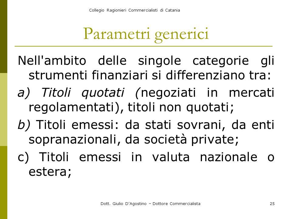 Collegio Ragionieri Commercialisti di Catania Dott. Giulio D'Agostino – Dottore Commercialista25 Parametri generici Nell'ambito delle singole categori