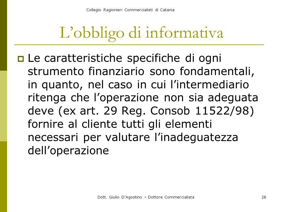 Collegio Ragionieri Commercialisti di Catania Dott. Giulio D'Agostino – Dottore Commercialista28 L'obbligo di informativa  Le caratteristiche specifi
