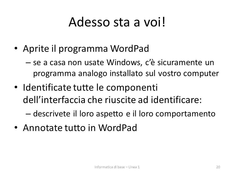 Adesso sta a voi! Aprite il programma WordPad – se a casa non usate Windows, c'è sicuramente un programma analogo installato sul vostro computer Ident