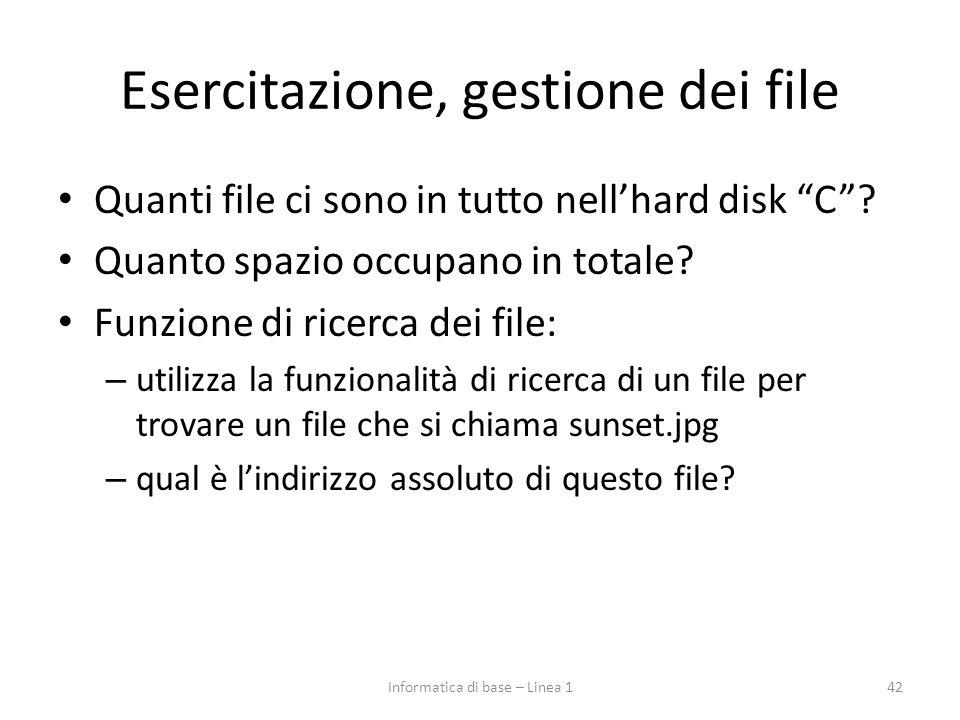 """Esercitazione, gestione dei file Quanti file ci sono in tutto nell'hard disk """"C""""? Quanto spazio occupano in totale? Funzione di ricerca dei file: – ut"""