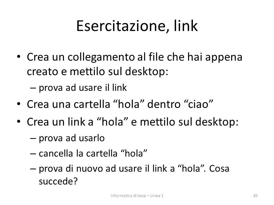 """Esercitazione, link Crea un collegamento al file che hai appena creato e mettilo sul desktop: – prova ad usare il link Crea una cartella """"hola"""" dentro"""