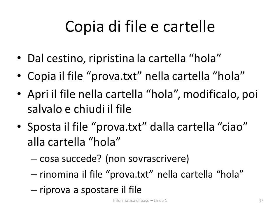 """Copia di file e cartelle Dal cestino, ripristina la cartella """"hola"""" Copia il file """"prova.txt"""" nella cartella """"hola"""" Apri il file nella cartella """"hola"""""""