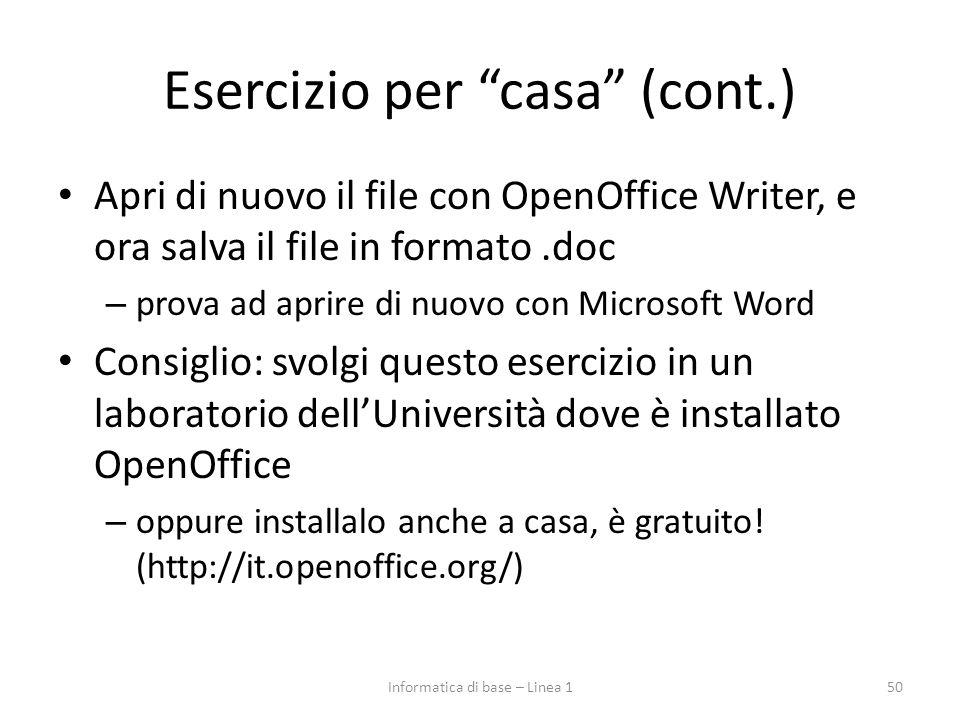 """Esercizio per """"casa"""" (cont.) Apri di nuovo il file con OpenOffice Writer, e ora salva il file in formato.doc – prova ad aprire di nuovo con Microsoft"""