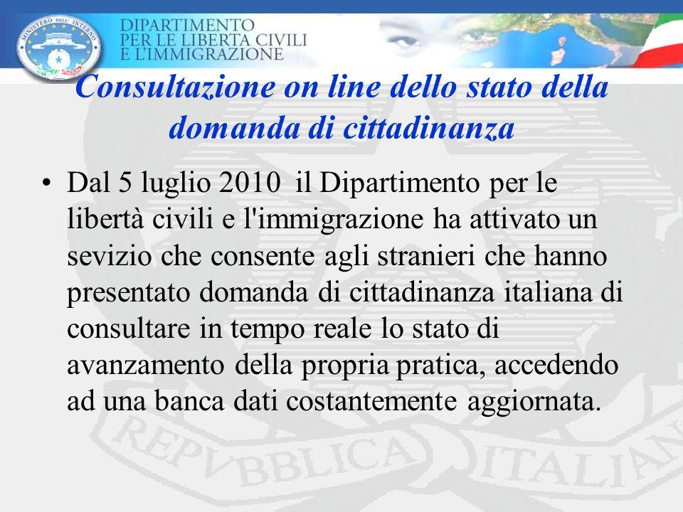 Consultazione on line dello stato della domanda di cittadinanza Dal 5 luglio 2010 il Dipartimento per le libertà civili e l'immigrazione ha attivato u
