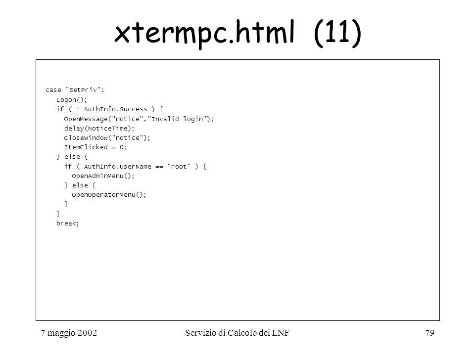 7 maggio 2002Servizio di Calcolo dei LNF79 case SetPriv : Logon(); if ( .