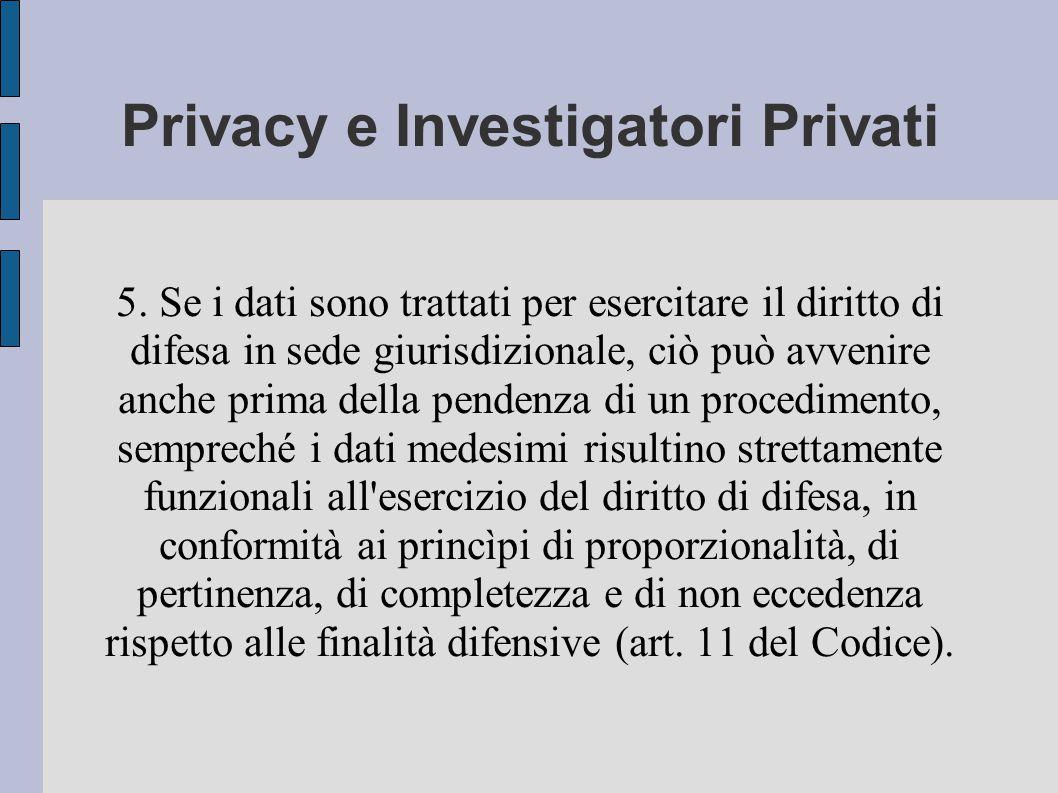 Privacy e Investigatori Privati 5.