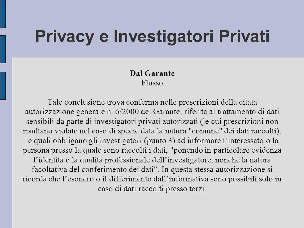Privacy e Investigatori Privati Dal Garante Flusso Tale conclusione trova conferma nelle prescrizioni della citata autorizzazione generale n.