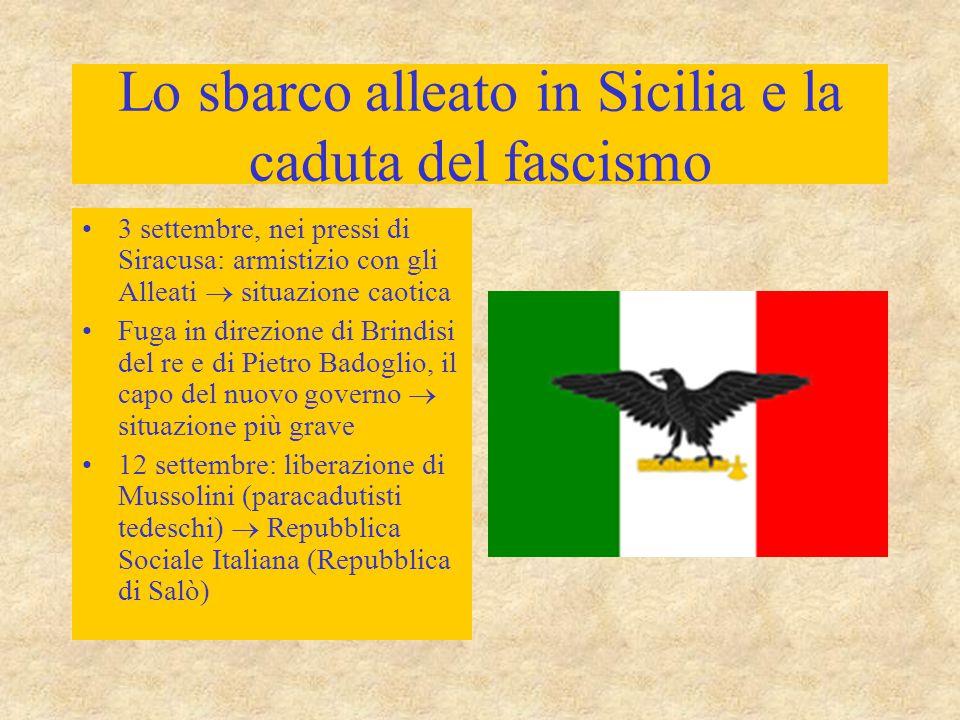 Lo sbarco alleato in Sicilia e la caduta del fascismo 3 settembre, nei pressi di Siracusa: armistizio con gli Alleati  situazione caotica Fuga in dir