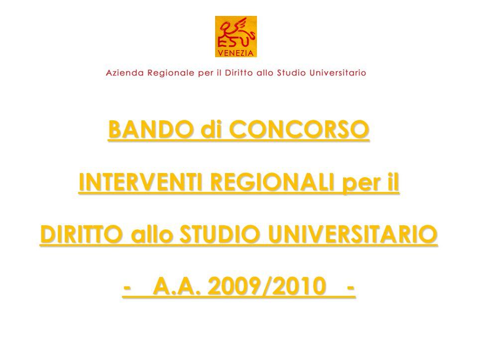 BANDO di CONCORSO INTERVENTI REGIONALI per il DIRITTO allo STUDIO UNIVERSITARIO - A.A. 2009/2010 -