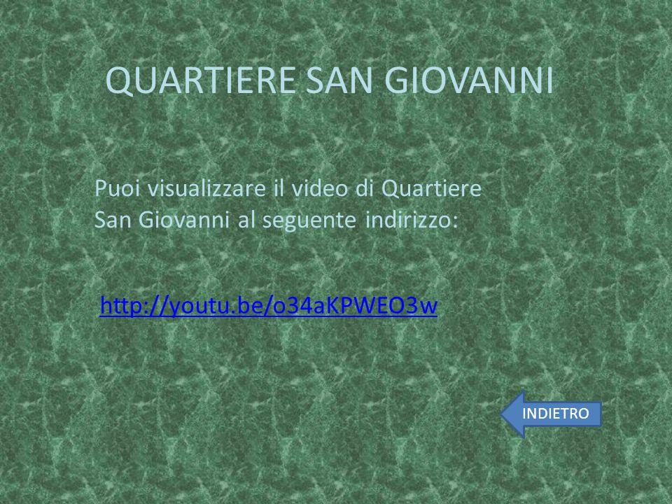 http://youtu.be/o34aKPWEO3w Puoi visualizzare il video di Quartiere San Giovanni al seguente indirizzo: QUARTIERE SAN GIOVANNI