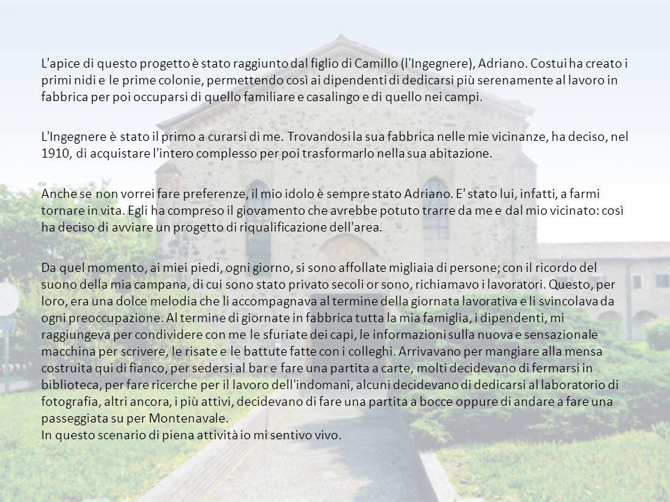 L'apice di questo progetto è stato raggiunto dal figlio di Camillo (l'Ingegnere), Adriano. Costui ha creato i primi nidi e le prime colonie, permetten