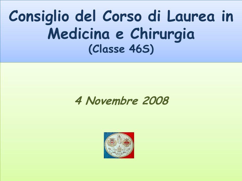 Consiglio del Corso di Laurea in Medicina e Chirurgia (Classe 46S) 4 Novembre 2008
