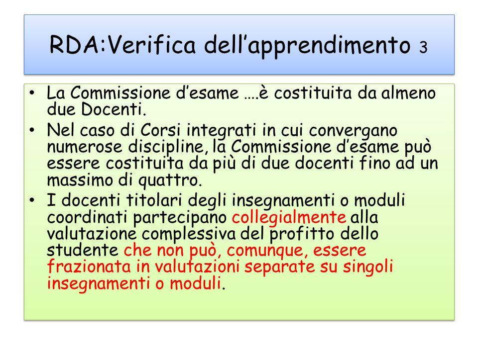 RDA:Verifica dell'apprendimento 3 La Commissione d'esame ….è costituita da almeno due Docenti.