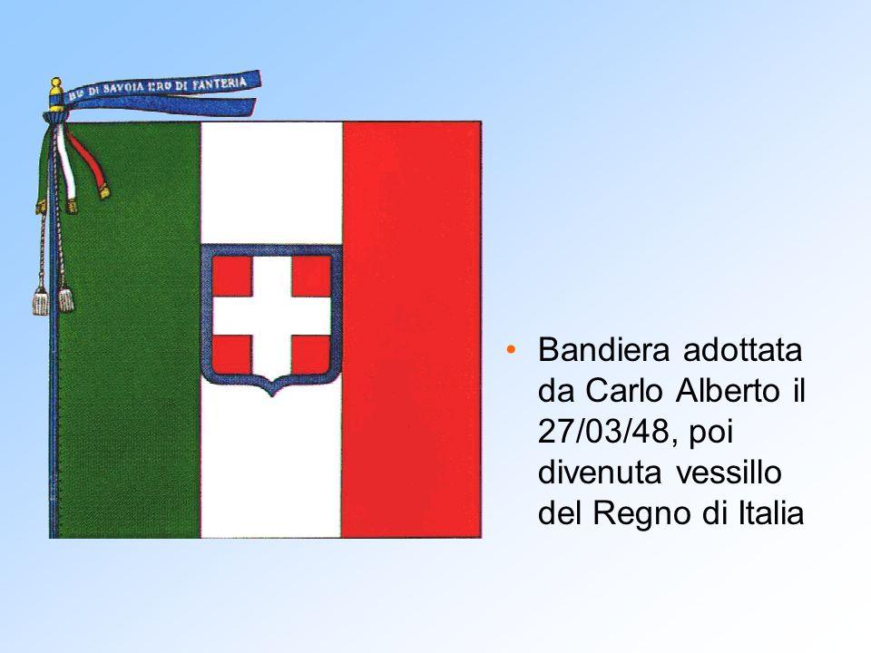 Bandiera adottata da Carlo Alberto il 27/03/48, poi divenuta vessillo del Regno di Italia