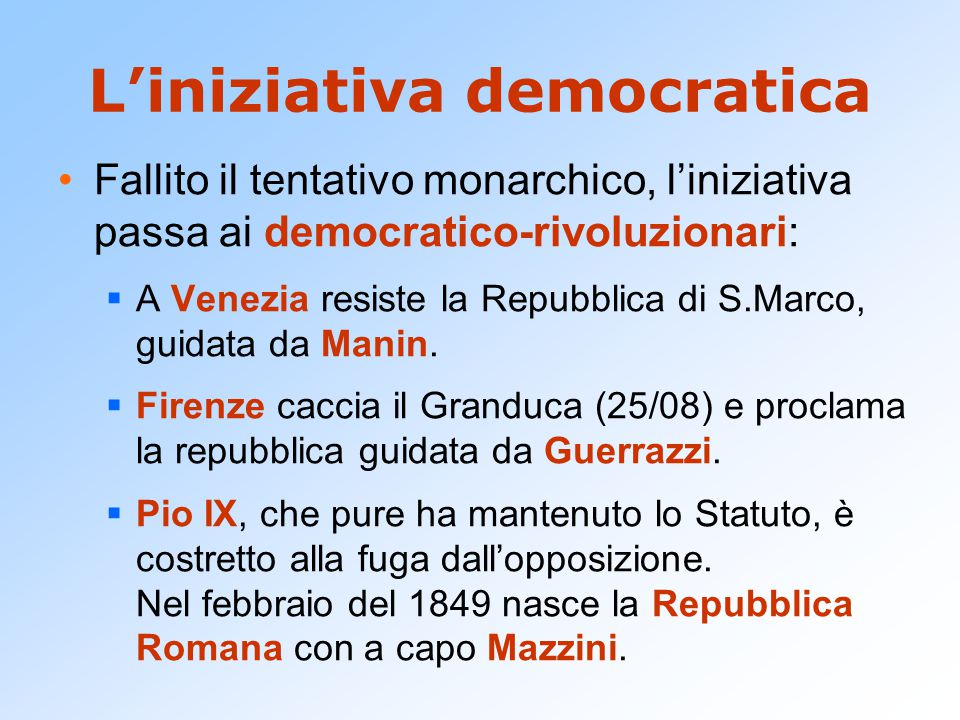 L'iniziativa democratica Fallito il tentativo monarchico, l'iniziativa passa ai democratico-rivoluzionari:  A Venezia resiste la Repubblica di S.Marc