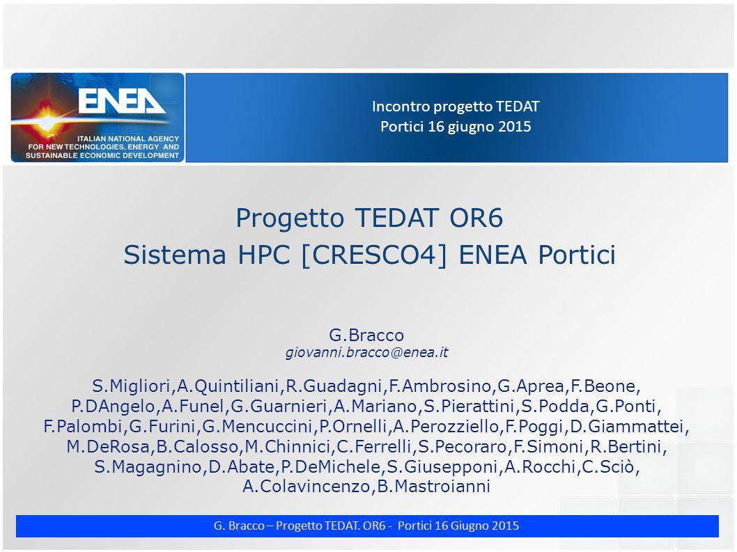 G. Bracco – Progetto TEDAT. OR6 - Portici 16 Giugno 2015 Incontro progetto TEDAT Portici 16 giugno 2015 Progetto TEDAT OR6 Sistema HPC [CRESCO4] ENEA